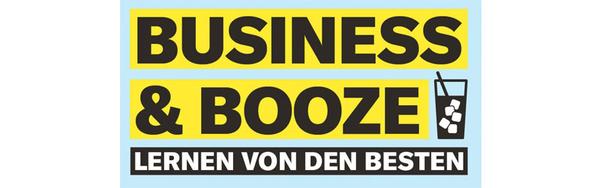 BUSINESS + BOOZE